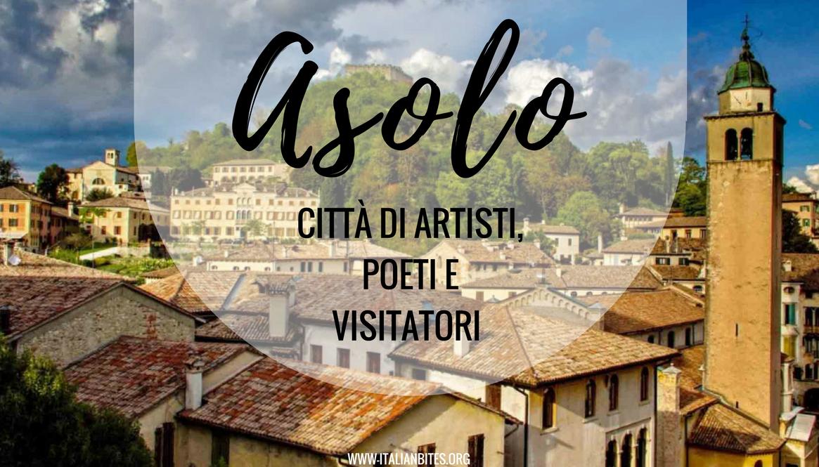 Asolo- città di artisti, poeti e visitatori